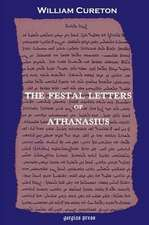 The Festal Letters of Athanasius Discovered in an Ancient Syriac Version and Edited by William Cureton:  The Historia Monastica of Thomas Bishop of Marga (Volume 2)