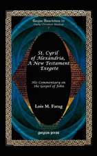St. Cyril of Alexandria, a New Testament Exegete (His Commentary on the Gospel of John)