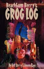Beach Bum Berry's Grog Log