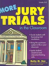 More Jury Trials in the Classroom:  Grades 5-8
