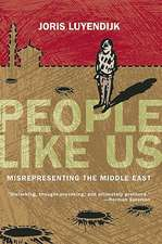 People Like Us:  Misrepresenting the Middle East