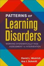 Patterns of Learning Disorders:  Working Systematically from Assessment to Intervention