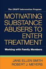 Motivating Substance Abusers to Enter Treatment