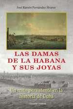 Las Damas de La Habana y Sus Joyas:  Una Mirada Sobre Tres Siglos