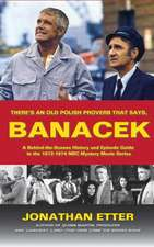 There's an Old Polish Proverb That Says, 'Banacek':  A Behind-The-Scenes History and Episode Guide to the 1972-1974 NBC Mystery Movie Series (Hardback)