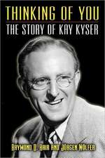 Thinking of You - The Story of Kay Kyser