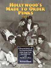 A Pictorial History of:  The Dead End Kids, Little Tough Guys, East Side Kids and the Bowery Boys
