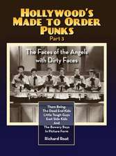 Hollywood's Made to Order Punks Part 3 - The Faces of the Angels with Dirty Faces (Hardback)