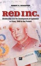 Red Inc.:  Dictatorship and the Development of Capitalism in China, 1949 to the Present