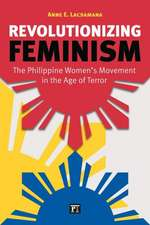 Revolutionizing Feminism:  The Philippine Women's Movement in the Age of Terror