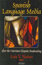 Spanish Language Media After the Univision-Hispanic Broadcasting Merger