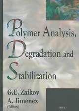Polymer Analysis, Degradation and Stabilization
