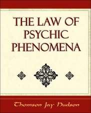 The Law of Psychic Phenomena - Psychology - 1908