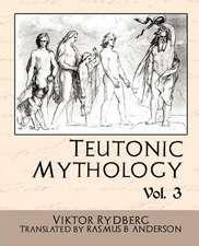 Teutonic Mythology Vol 3