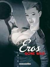 Eros Gone Wild