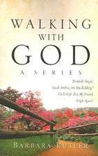 Walking with God, a Series