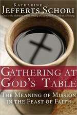 Gathering at God's Table:  The Meaning of Misiion in the Feast of Faith