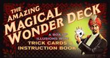 The Amazing Magical Wonder Deck:  A Box of Illusions with Trick Cards & Instruction Book [With Illustrated Instruction Book and 52-Card Marked Tapered