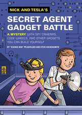 Nick and Tesla's Secret Agent Gadget Battle:  Recipes for Delicious Hot Dogs, Buns, and Condiments