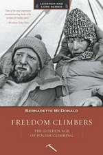 Freedom Climbers:  The Golden Age of Polish Climbing