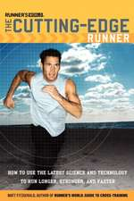 The Runner's World Cutting-Edge Runner:  How to Use the Latest Science and Technology to Run Longer, Stronger, and Faster