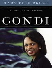 Condi: The Life of a Steel Magnolia