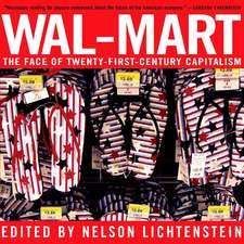 Wal-mart: The Face of Twenty-First Century Capitalism
