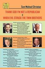 Thank God I'm Not a Republican. When Evil Struck the Twin Brothers
