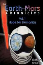 The Earth-Mars Chronicles:  Vol 1 - Hope for Humanity