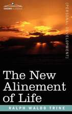 The New Alinement of Life