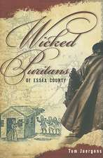 Wicked Puritans of Essex County