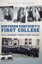 Northern Kentucky's First College:  Villa Madonna-Thomas More College
