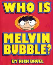 Who Is Melvin Bubble?