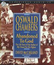 Oswald Chambers:  The Life Story of the Author of My Utmost for His Highest