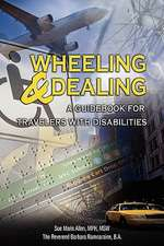 Wheeling & Dealing:  A Guidebook for Travelers with Disabilities