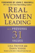 Real Women Leading:  With Proverbs 31 Values