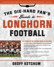 The Die-Hard Fan's Guide to Longhorn Football