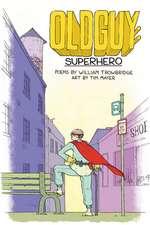 Oldguy: Superhero