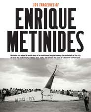 101 Tragedies of Enrique Metinides:  Monograph