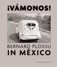Bernard Plossu in Mexico:  1965-1966, 1970, 1974, 1981