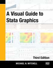 A Visual Guide to Stata Graphics, Third Edition:  Categorical Responses, Counts, and Survival, Third Edition