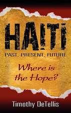 Haiti:  Past, Present, Future