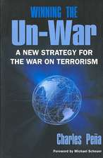 Winning the Un-War: A New Strategy for the War on Terrorism