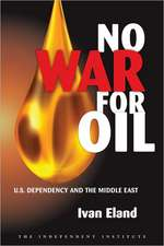 No War for Oil:  U.S. Dependency and the Middle East