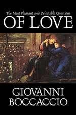 The Most Pleasant and Delectable Questions of Love by Giovanni Boccaccio, Fiction, Classics, Literary