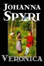 Veronica by Johanna Spyri, Fiction, Historical