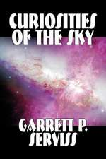 Curiosities of the Sky by Garrett P. Serviss, Science, Astronomy