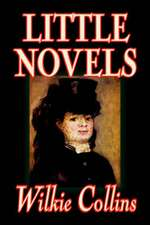 Little Novels by Wilkie Collins, Fiction, Classics, Literary, Mystery & Detective