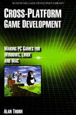Cross-Platform Game Development: Making PC Games for Windows, Linux and Mac