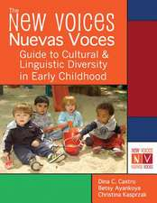 The New Voices-Nuevas Voces Guide to Cultural and Linguistic Diversity in Early Childhood